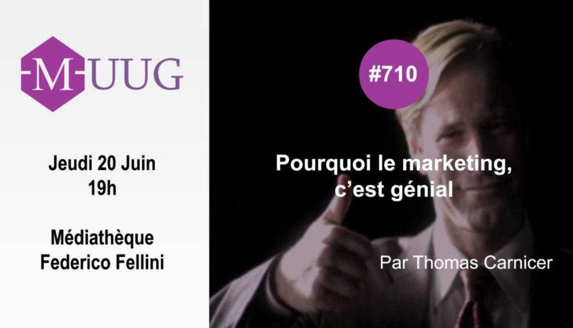 MUUG#710 - Pourquoi le marketing c'est génial ?